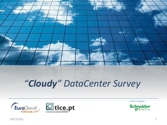 """Cloudy"" DataCenter Survey 09/12/2011 1 Com o Apoio:"