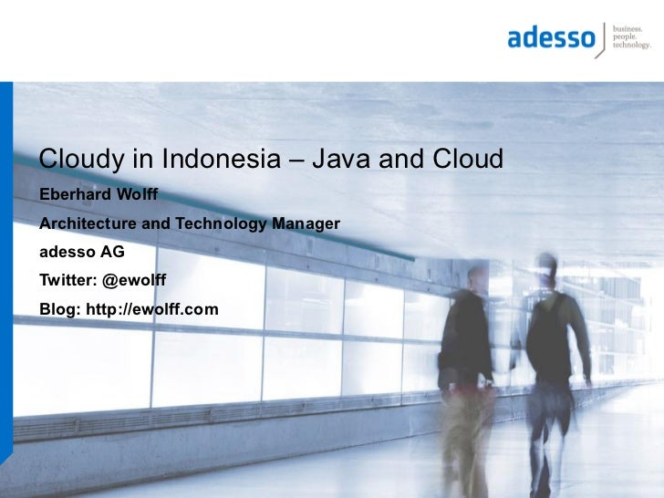Cloudy in Indonesia – Java and CloudEberhard WolffArchitecture and Technology Manageradesso AGTwitter: @ewolffBlog: http:/...