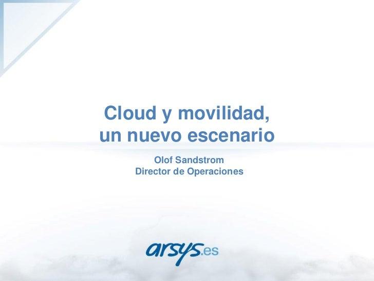 Cloud y movilidad, un nuevo escenario  - Nuevas tendencias en Seguridad: Movilidad y Cloud Computing
