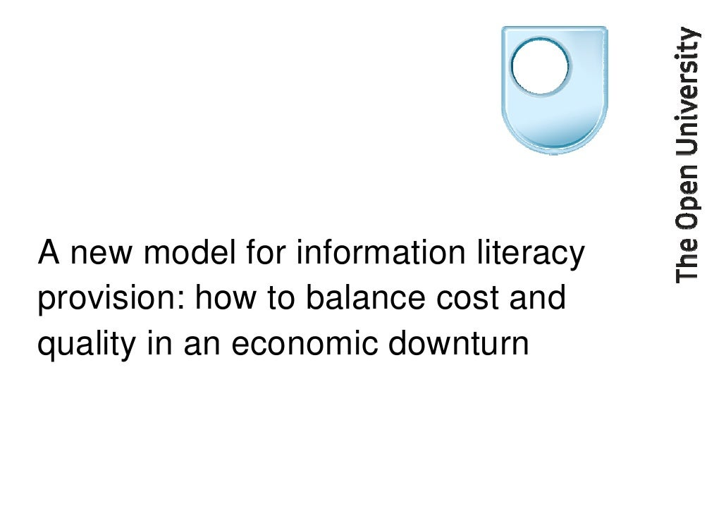 A new model for information literacyprovision: how to balance cost andquality in an economic downturn