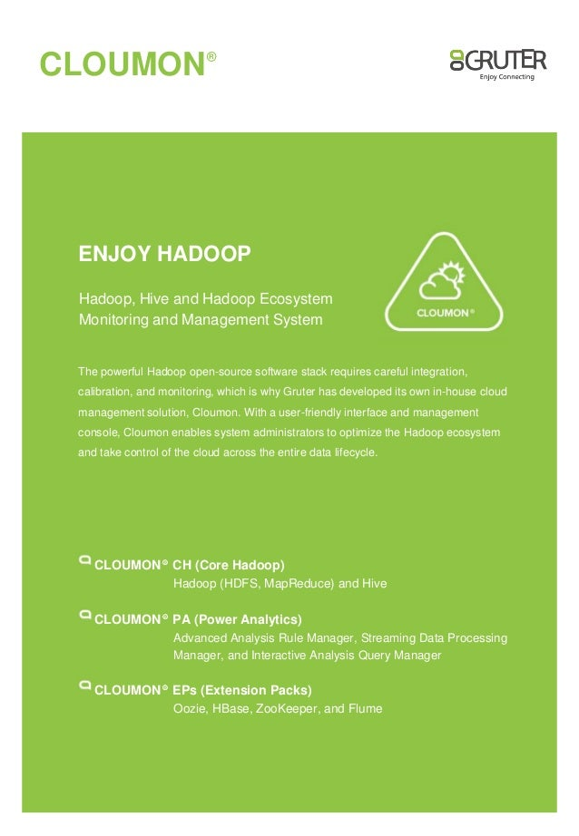 CLOUMON  R  ENJOY HADOOP Hadoop, Hive and Hadoop Ecosystem Monitoring and Management System  The powerful Hadoop open-sour...