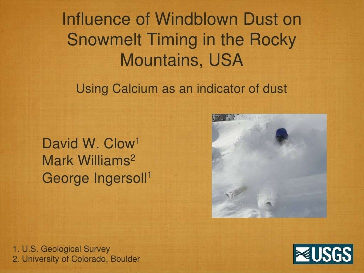 Influence of windblown dust on snowmelt timing in the Rocky Mountains, USA [David Clow]