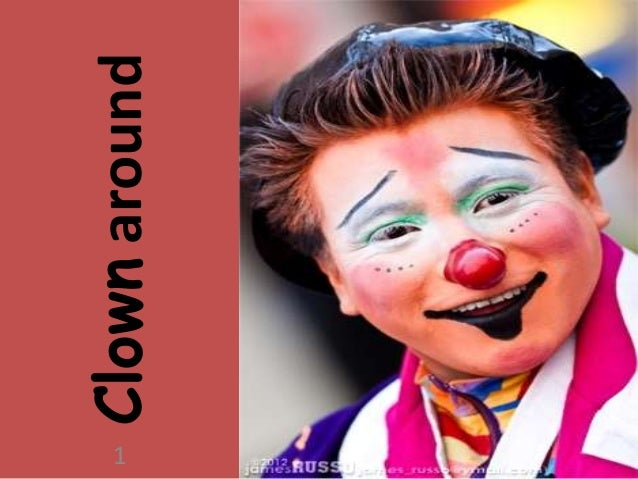 Clown around play laugh and smile