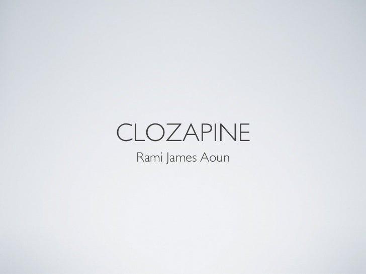CLOZAPINE Rami James Aoun