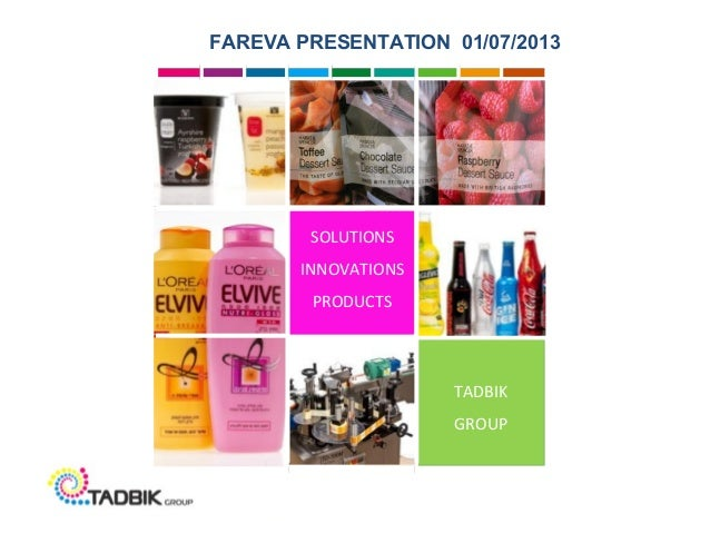 TADBIK GROUP SOLUTIONS INNOVATIONS PRODUCTS FAREVA PRESENTATION 01/07/2013