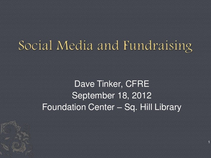 Dave Tinker, CFRE      September 18, 2012Foundation Center – Sq. Hill Library                                       1