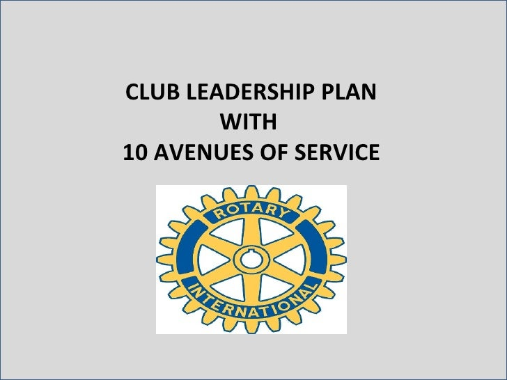 CLUB LEADERSHIP PLAN WITH  10 AVENUES OF SERVICE