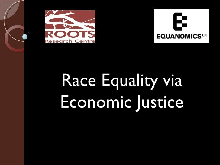Race Equality via Economic Justice