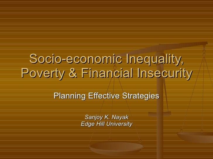 Socio-economic Inequality, Poverty & Financial Insecurity Planning Effective Strategies Sanjoy K. Nayak Edge Hill University