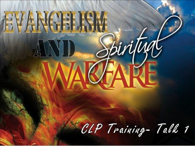CLP Training Talk 1- Evangelism & Spiritual Warfare
