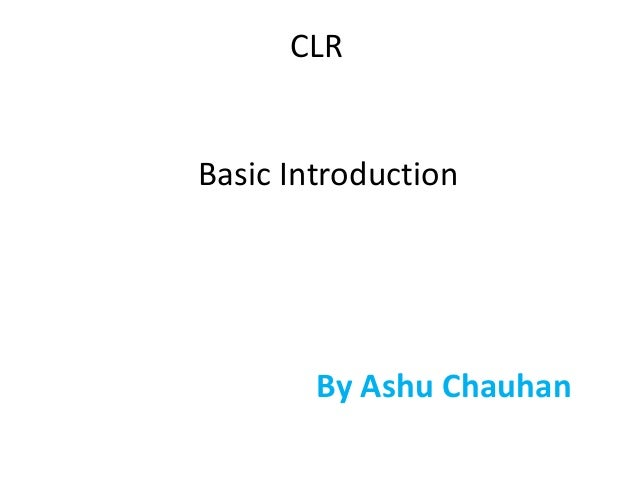 CLR Basic Introduction By Ashu Chauhan