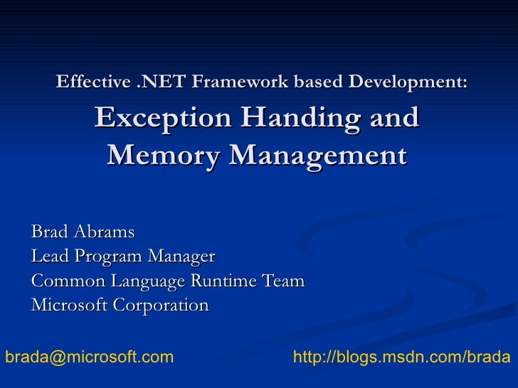 Effective .NET Framework based Development:  Exception Handing and Memory Management Brad Abrams Lead Program Manager Comm...