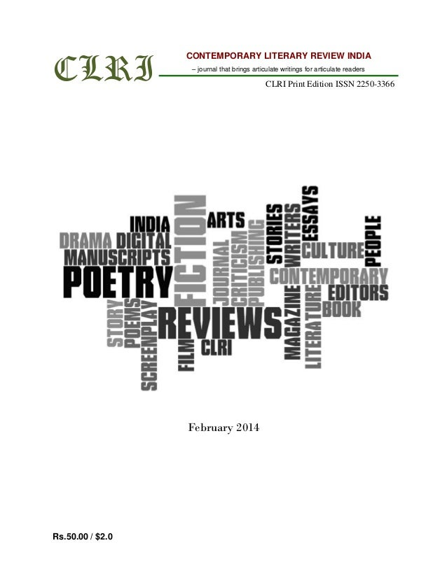 CLRI CONTEMPORARY LITERARY REVIEW INDIA – journal that brings articulate writings for articulate readers CLRI Print Editio...