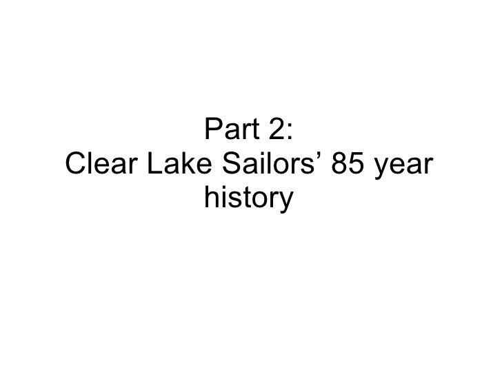 Part 2: Clear Lake Sailors' 85 year history