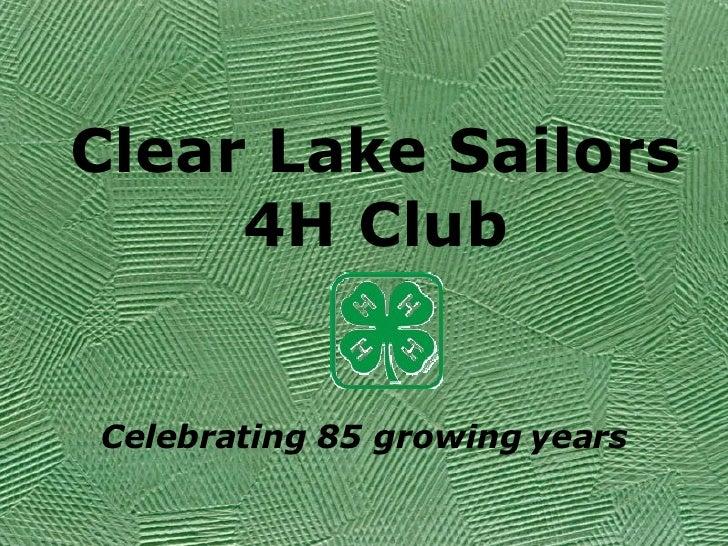 Clear Lake Sailors 4H Club Celebrating 85 growing years