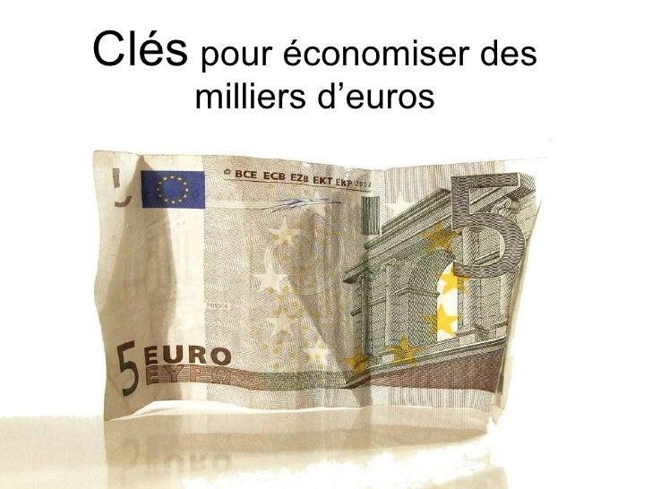 Clés  pour économiser des milliers d'euros