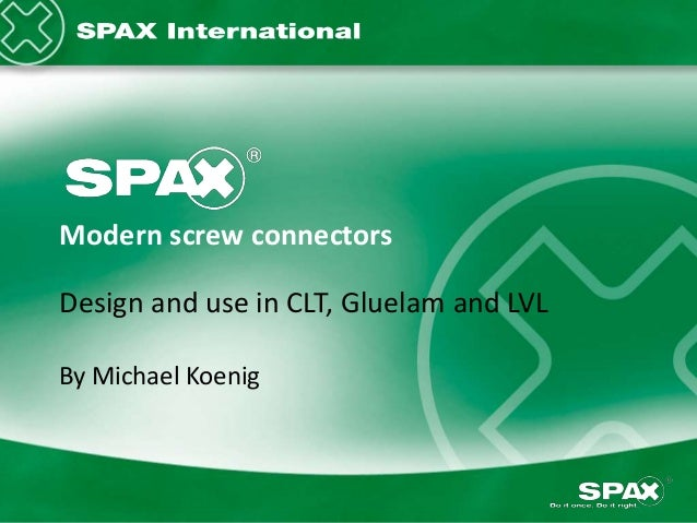 Seite 1Modern screw connectorsDesign and use in CLT, Gluelam and LVLBy Michael Koenig