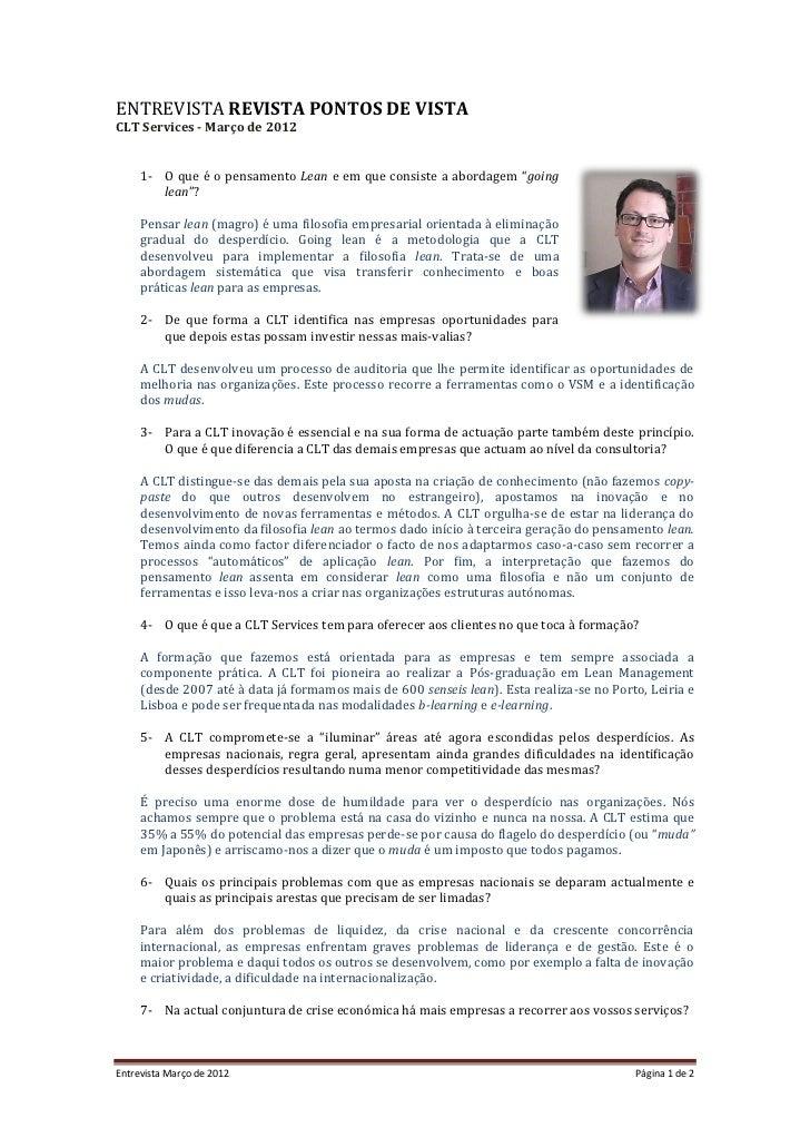 ENTREVISTA REVISTA PONTOS DE VISTACLT Services - Março de 2012     1- O que é o pensamento Lean e em que consiste a aborda...