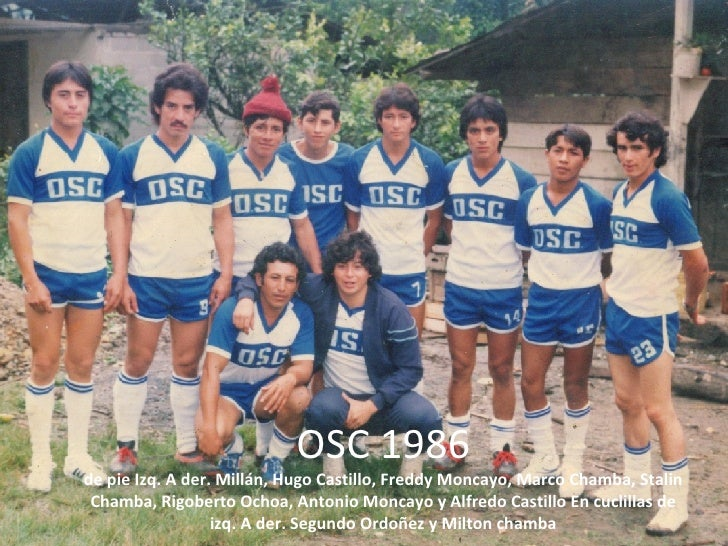 OSC 1986 de pie Izq. A der. Millán, Hugo Castillo, Freddy Moncayo, Marco Chamba, Stalin Chamba, Rigoberto Ochoa, Antonio M...