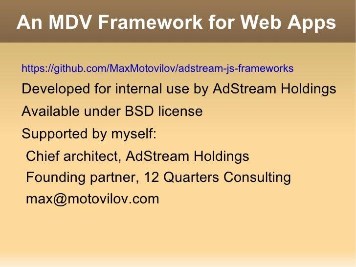 An MDV Framework for Web Apps <ul><li>https://github.com/MaxMotovilov/adstream-js-frameworks