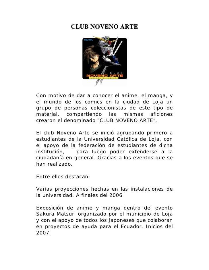 CLUB NOVENO ARTE     Con motivo de dar a conocer el anime, el manga, y el mundo de los comics en la ciudad de Loja un grup...