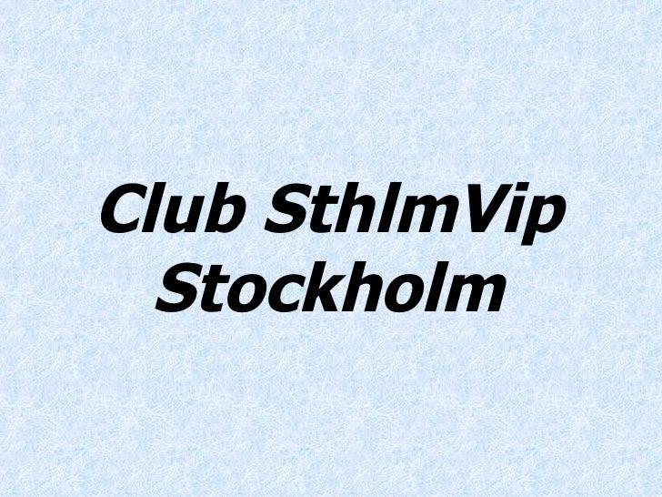 Club SthlmVip Stockholm
