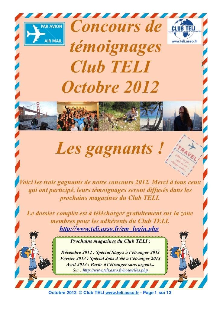 Concours de                témoignages                Club TELI               Octobre 2012             Les gagnants !Voici...