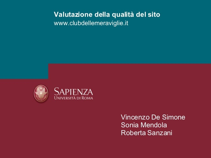 www.clubdellemeraviglie.it Valutazione della qualità del sito Vincenzo De Simone Sonia Mendola Roberta Sanzani