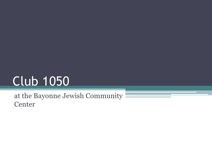 Club 1050<br />at the Bayonne Jewish Community Center<br />