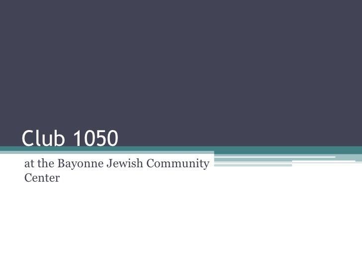Club 1050 at the Bayonne Jewish Community Center