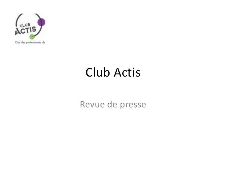 Club ActisRevue de presse