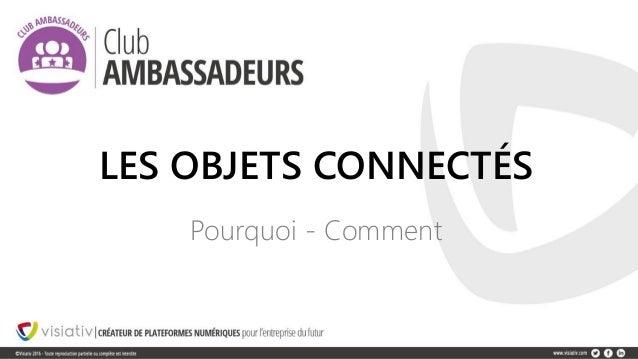 LES OBJETS CONNECTÉS Pourquoi - Comment