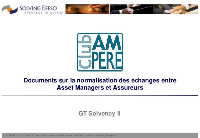 Club AMPERE – GT Solvency II – Documents de normalisation des échanges entre Asset Managers et AssureursDocuments sur la n...