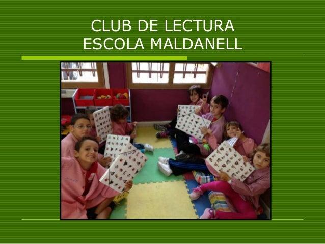 CLUB DE LECTURA ESCOLA MALDANELL