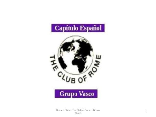 Unesco Etxea - The Club of Rome - Grupo                                          1                 Vasco