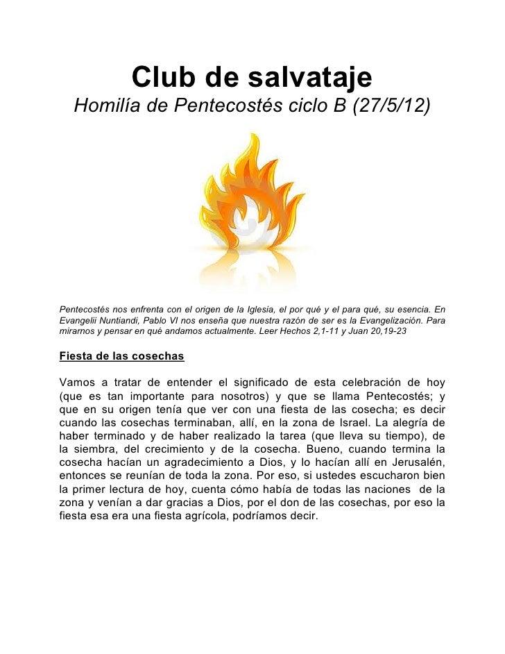 Club de salvataje   Homilía de Pentecostés ciclo B (27/5/12)Pentecostés nos enfrenta con el origen de la Iglesia, el por q...