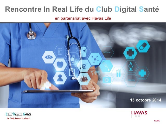 Rencontre In Real Life du Club Digital Santé  en partenariat avec Havas Life  13 octobre 2014