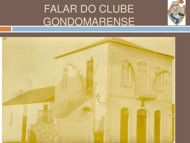 FALAR DO CLUBE GONDOMARENSE<br />