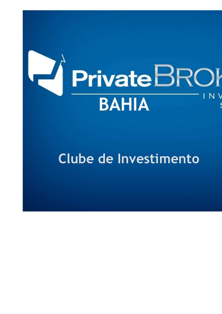 Clube de investimento private brokers bahia