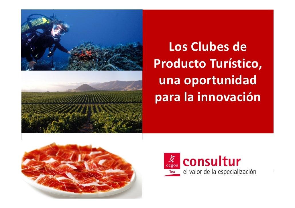 Los Clubes de                             Producto Turístico,                              una oportunidad                ...