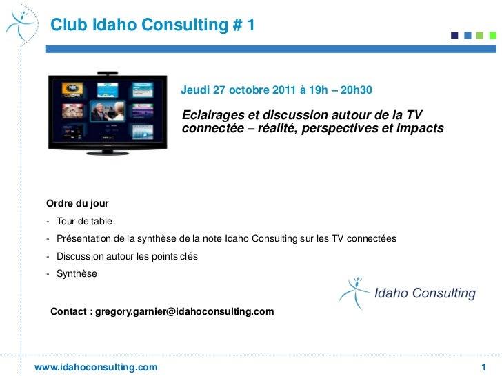 Club Idaho Consulting # 1                                 Jeudi 27 octobre 2011 à 19h – 20h30                             ...