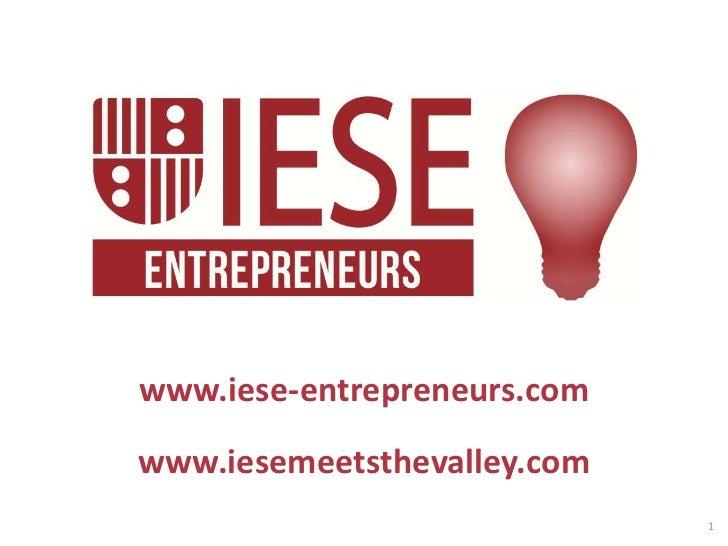www.iese-entrepreneurs.comwww.iesemeetsthevalley.com                             1