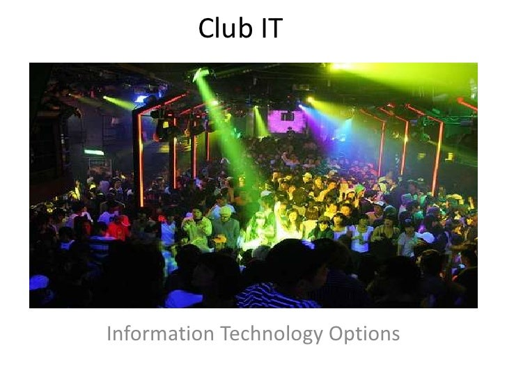 Club IT<br />Information Technology Options<br />