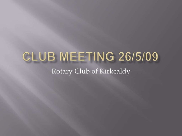 Club Meeting 26 5 09