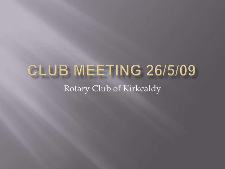 Club Meeting 26 5 09