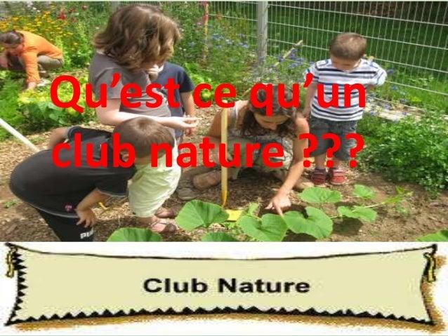 Qu'est ce qu'unclub nature ???