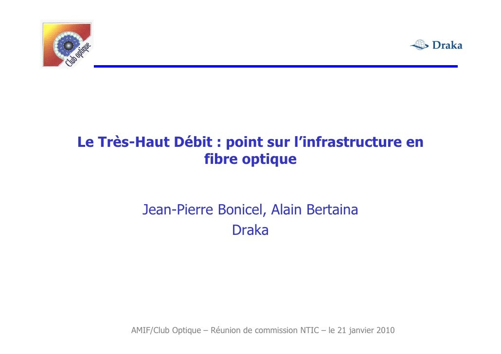 Le Très-Haut Débit : point sur l'infrastructure en                  fibre optique            Jean-Pierre Bonicel, Alain Be...