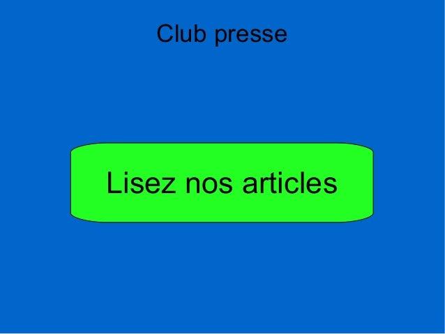 Club presse  Lisez nos articles