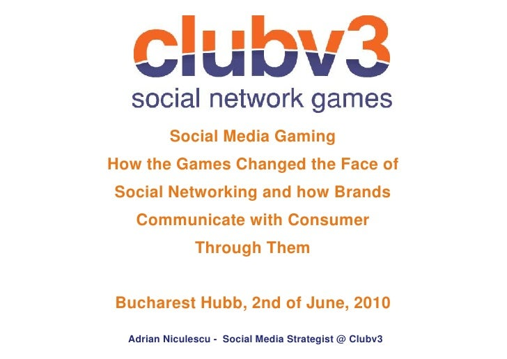 Clubv3 Social Network Games Presentation Bucharest Hubb 2nd of June, 2010