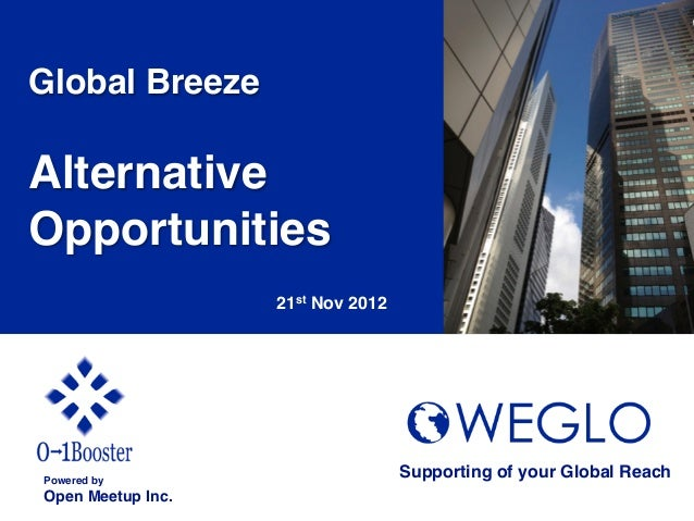 Global Breeze!!Alternative!Opportunities!                     21st Nov 2012Powered by!                                   ...